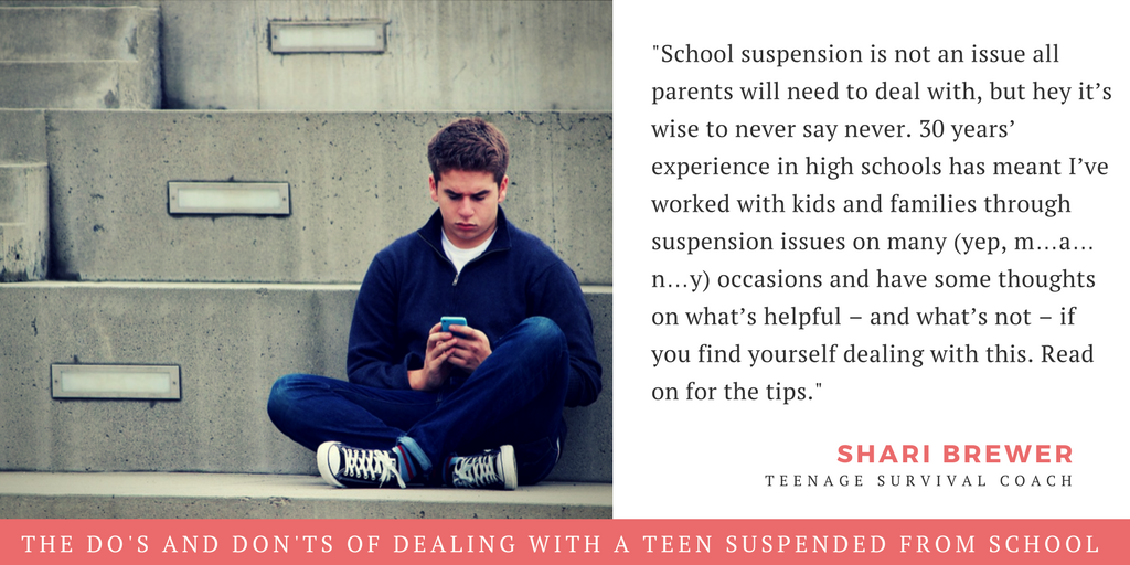 The do's and don'ts of dealing with a teen suspended from school